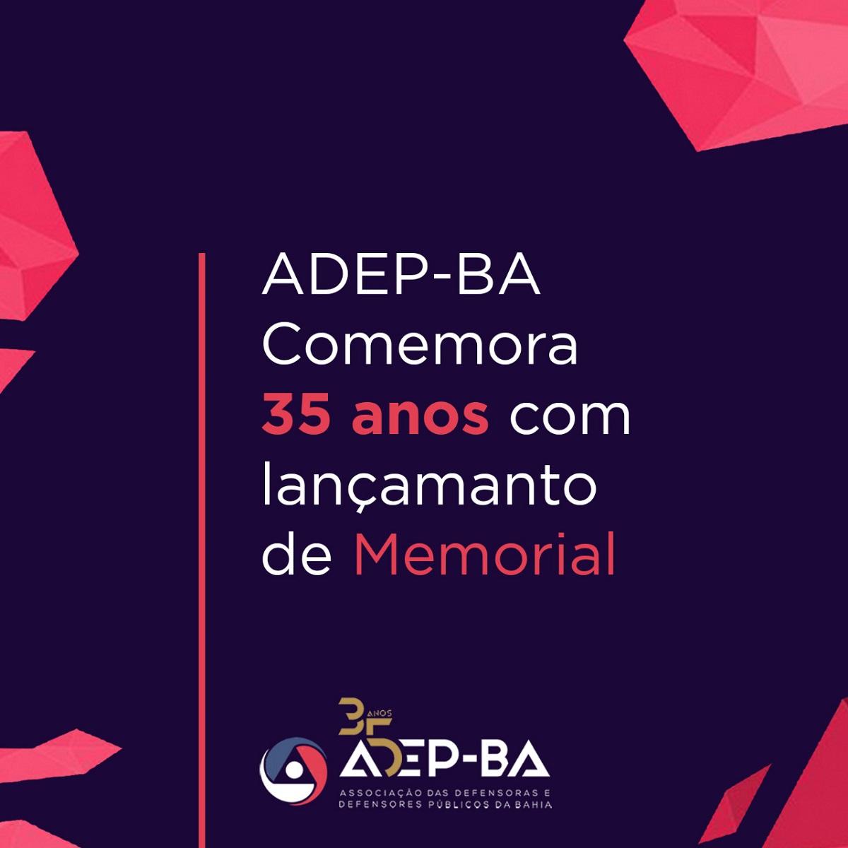 Adep-BA celebra 35 anos com lançamento de memorial